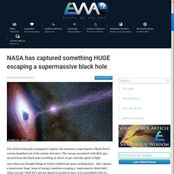NASA has captured something HUGE escaping a supermassive black hole