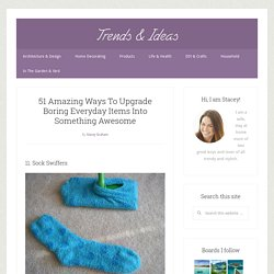 51 Amazing Ways To Upgrade Boring Everyday Items Into Something Awesome - Page 2 of 5 - trendsandideas.com