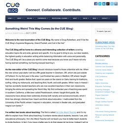 Something Weird This Way Comes (to the CUE Blog) – CUE Blog