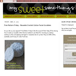 Free Pattern Friday - Reusable Crochet Cotton Facial Scrubbies