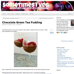 Chocolate Green Tea Pudding
