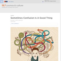Sometimes Confusion Is A Good Thing : 13.7: Cosmos And Culture