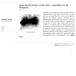 » jamie drouin & lance austin olsen – sometimes we all disappear - infinite grain