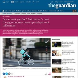 How the gig economy chews up and spits out millennials
