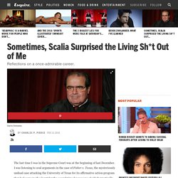 Sometimes, Scalia Surprised the Living Sh*t Out of Me