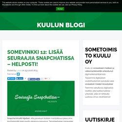 Somevinkki 12: Lisää seuraajia Snapchatissa – helposti!