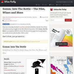 Somm: Into The Bottle - The Film, Wines and More