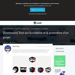 [Sommaire] Tout sur la création et la promotion d'un projet - Ulule Community