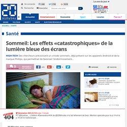 Sommeil: Les effets «catastrophiques» de la lumière bleue des écrans