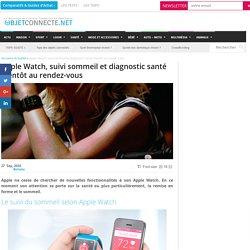 Apple Watch, suivi sommeil et diagnostic santé bientôt au rendez-vous