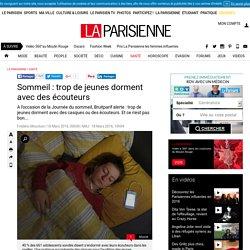 Sommeil : trop de jeunes dorment avec des écouteurs - La Parisienne