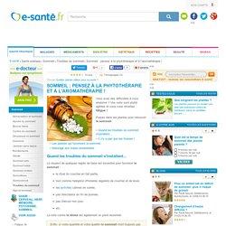 Sommeil ou insomnie : pensez à la phytothérapie ! e-sante.fr