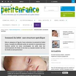 Sommeil du bébé : une structure spécifique
