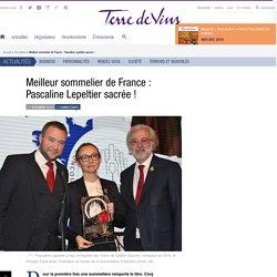 Meilleur sommelier de France : Pascaline Lepeltier sacrée ! - Meilleur sommelier de France : Pascaline Lepeltier sacrée !