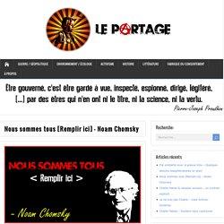 Nous sommes tous [Remplir ici] – Noam Chomsky