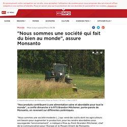 """""""Nous sommes une société qui fait du bien au monde"""", assure Monsanto - rts.ch - Monde"""