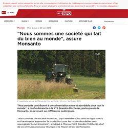 """info.ch - """"Nous sommes une société qui fait du bien au monde"""", assure Monsanto"""