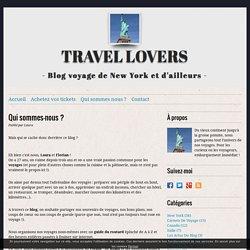 Qui sommes-nous ? - Travel Lovers - Blog voyage de New York et d'ailleurs !
