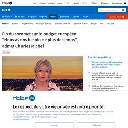 """Fin du sommet sur le budget européen: """"Nous avons besoin de plus de temps"""", admet Charles Michel"""