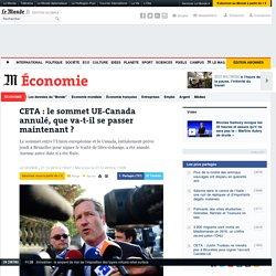 CETA : le sommet UE-Canada annulé, que va-t-il se passer maintenant ?