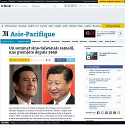 Un sommet sino-taïwanais samedi, une première depuis 1949