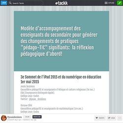 """Modèle d'accompagnement des enseignants du secondaire pour générer des changements de pratiques """"pédago-TIC"""" signifiants: la réflexion pédagogique d'abord!"""
