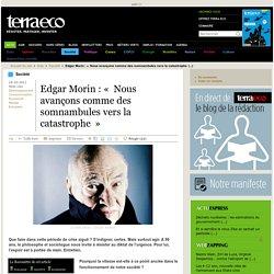 Edgar Morin : « Nous avançons comme des somnambules vers la catastrophe »