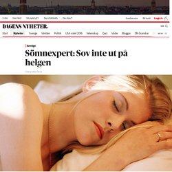 Sömnexpert: Sov inte ut på helgen