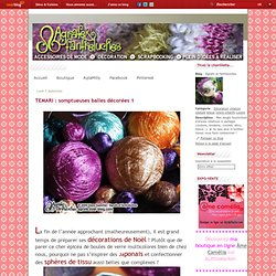 TEMARI : somptueuses balles décorées 1