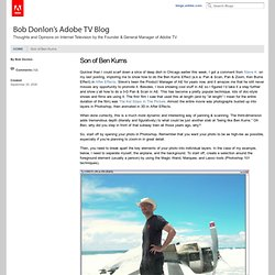 Son of Ben Kurns « Bob Donlon's Adobe TV Blog