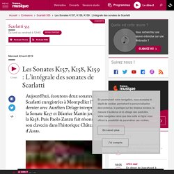 Les Sonates K157, K158, K159 : L'intégrale des sonates de Scarlatti