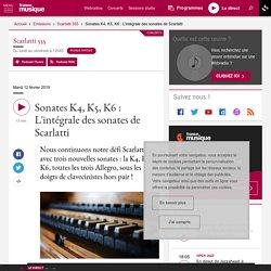 Sonates K4, K5, K6 : L'intégrale des sonates de Scarlatti