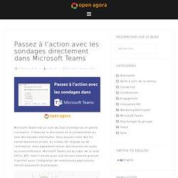 Créer un sondage et actionner dans Microsoft Teams- Blog Open Agora