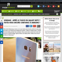 Sondage : après le fiasco du Galaxy Note 7 faites-vous encore confiance à Samsung ?