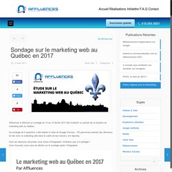 Sondage sur le marketing web au Québec en 2017 - Affluences