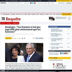 """Sondages : """"Les femmes n'ont pas jugé DSK plus sévèrement que les hommes"""""""