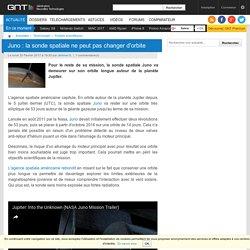 Juno : la sonde spatiale ne peut pas changer d'orbite