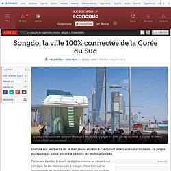 Songdo, la ville 100% connectée de la Corée du Sud