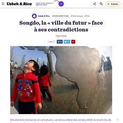 Songdo, la «ville du futur» face à ses contradictions