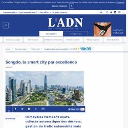 Songdo : la ville verte de Corée du Sud hyperconnectée