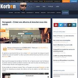Songpeek - Créez vos albums et écoutez ceux des autres « Korben Korben