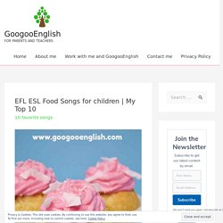 EFL ESL Food Songs for children