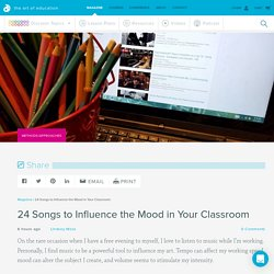 24 Songs to Influence the Mood in Your Classroom - The Art of Ed
