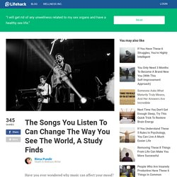 The Songs You Listen To Can Change The Way You See The World, A Study Finds