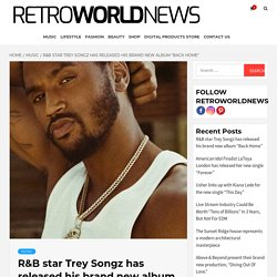 """R&B star Trey Songz has released his brand new album """"Back Home"""""""