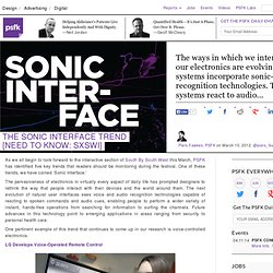 The Sonic Interface Trend [Need To Know: SXSWi]