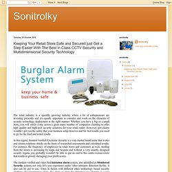Sonitrolky: Keeping Your Retail Store Safe and Secured just Got a Step Easier With The Best in Class CCTV Security and Multidimensional Security Technology