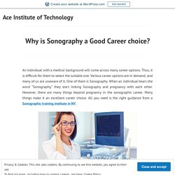 Why is Sonography a Good Career choice?