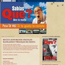 Revista Sabías Que?: RECETA SONORENSE FRIJOLES MANEADOS Y FRIJOLES DE FIESTA