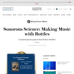 Sonorous Science: Making Music with Bottles